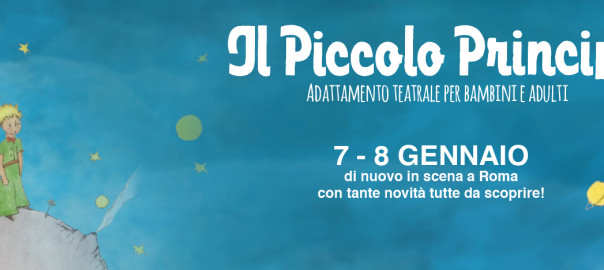 Piccolo Principe Teatro Gennaio 2017 Roma